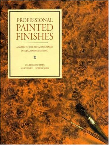 Professional Painted Finishes: A Guide to the Art and Business of Decorative Painting (Whitney Library of Design)