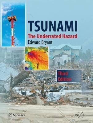 [Tsunami: The Underrated Hazard] (By: Edward Bryant) [published: July, 2014]