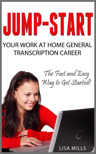 Jump Start Your Work At Home General Transcription Career The Fast