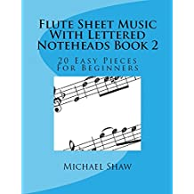 Flute Sheet Music With Lettered Noteheads Book 2: 20 Easy Pieces For Beginners (English Edition)