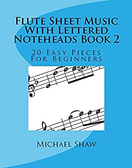 Flute Sheet Music With Lettered Noteheads Book 2 20 Easy Pieces For
