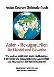 Asien - Bezugsquellen für Handel und Gewerbe. Mit Importanleitung und 300 Internetadressen