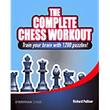 The Complete Chess Workout: Train your brain with 1200 puzzles! (English Edition)
