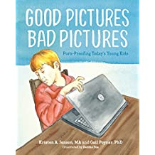 Good Pictures Bad Pictures: Porn-Proofing Today's Young Kids (English Edition)