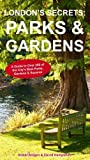 London's Secrets: Parks & Gardens by David Hampshire (2013-09-28)