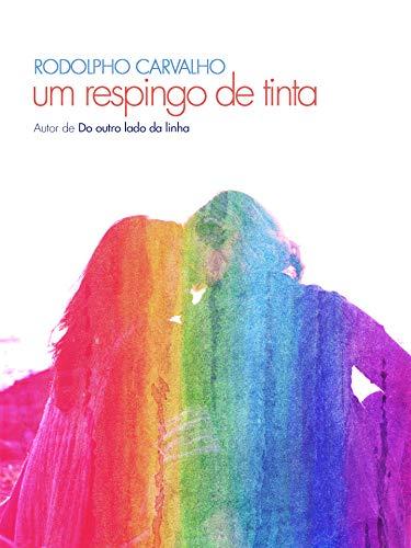 Um respingo de tinta (Portuguese Edition) eBook: Rodolpho Carvalho ...