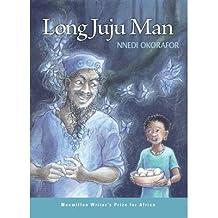 [( Long Juju Man * * )] [by: Nnedi Okorafor] [May-2009]