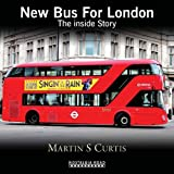 New Bus for London: The Inside Story