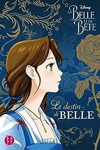 La Belle et la Bête - Le destin de Belle par Disney