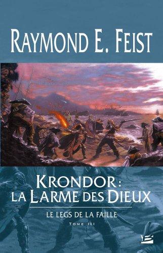 Le Legs de la Faille, tome 3 : Krondor : la Larme des dieux