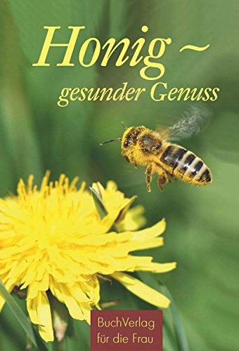 Honig - gesunder Genuss (Minibibliothek) (Bienen, Brot)