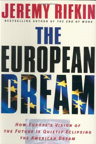 the-european-dream-how-europes-vision-of-the-future-is-quietly-eclipsing-the-american-dream