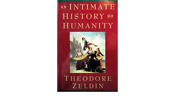 intimate history of humanity an