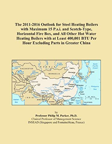The 2011-2016 Outlook for Steel Heating Boilers with Maximum 15