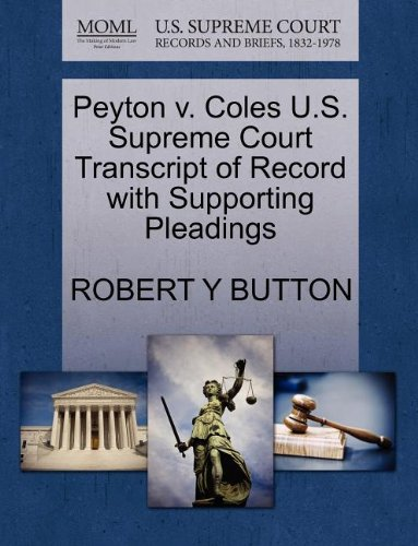Peyton v. Coles U.S. Supreme Court Transcript of Record with Supporting Pleadings