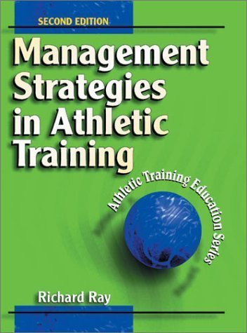 Management Strategies in Athletic Training (Athletic Training Education Series) by Richard Ray (2000-06-01)
