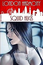 London Harmony: Squid Hugs (English Edition)