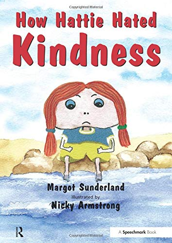 How Hattie Hated Kindness: Volume 2 (Helping Children with Feelings)