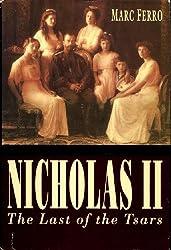 Nicholas II: Last of the Tsars