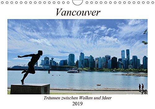 Vancouver - Träumen zwischen Wolken und Meer (Wandkalender 2019 DIN A4 quer): Vancouver, kanadische Metropole und eine der lebenswertesten Städte der Welt. (Monatskalender, 14 Seiten ) (CALVENDO Orte)
