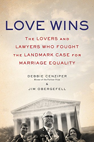 Love Wins: The Lovers and Lawyers Who Fought the Landmark Case for Marriage Equality (English Edition)