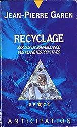 Service de surveillance des planètes primitives, Tome 27 : Recyclage