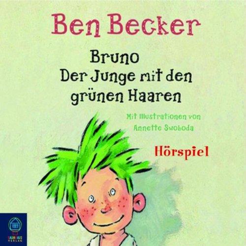 Buchseite und Rezensionen zu 'Bruno. Der Junge mit den grünen Haaren' von Ben Becker