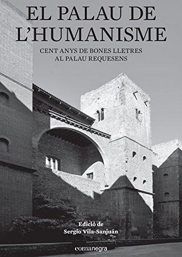 Descargar Libro El Palau De L'Humanisme de Sergio Vila Sanjuán