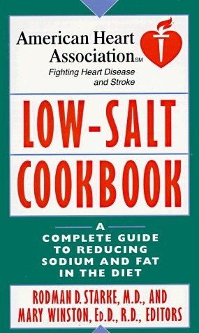 american-heart-association-low-salt-cookbook-a-complete-guide-to-reducing-sodium-and-fat-in-the-diet