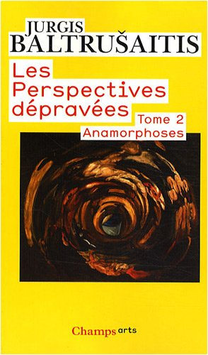 Les perspectives dpraves : Tome 2, Anamorphoses
