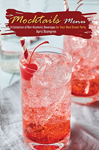 (Mocktails Menu: A Collection of Non-Alcoholic Beverages for Your Next Dinner Party (English Edition))