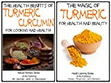 2 Books - Health Benefits of  Turmeric - Curcumin For Cooking and Health - The Magic of Turmeric For Health and Beauty (Health Learning Series Book 59) (English Edition)