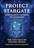 Project Stargate and Remote Viewing Technology: The CIA's Files on Psychic Spying