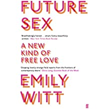 Future Sex: A New Kind of Free Love (English Edition)