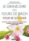 Best Livres pour Angoisses - Le grand livre des fleurs de Bach pour Review