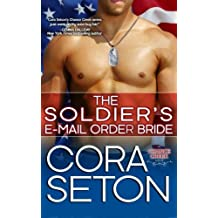 The Soldier's E-Mail Order Bride (Heroes of Chance Creek) (Volume 2) by Cora Seton (2015-05-05)