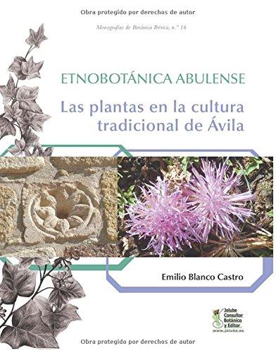 Etnobotánica abulense: Las plantas en la cultura tradicional de Ávila (Monografías de Botánica Ibérica) por Emilio Blanco Castro