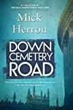 Down Cemetery Road (The Oxford Series) by Mick Herron (2015-03-10)