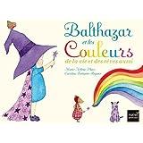 Balthazar et les couleurs de la vie et des rêves aussi - Pédagogie Montessori (Les histoires des petits)