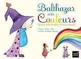 Balthazar et les couleurs de la vie et des rêves aussi - Pédagogie Montessori