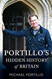 Portillo's Hidden History of Britain