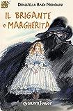 Il brigante e Margherita (GRU. Giunti ragazzi universale)