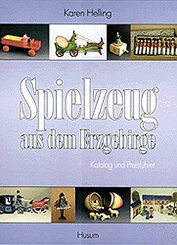 Spielzeug aus dem Erzgebirge: Katalog und Preisführer