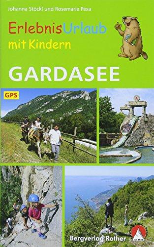 Erlebnisurlaub mit Kindern Gardasee: 40 Wanderungen und Ausflüge. Mit GPS-Daten (Rother Wanderbuch)