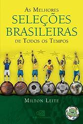 Melhores seleções brasileiras de todos os tempos, As