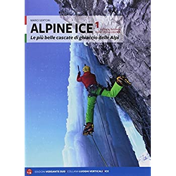 Alpine Ice. Le Più Belle Cascate Di Ghiaccio Delle Alpi: 1