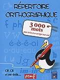 Répertoire orthographique - 3000 mots pour écrire et se corriger seul
