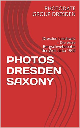 photos-dresden-saxony-dresden-loschwitz-die-erste-bergschwebebahn-der-welt-cirka-1900-german-edition