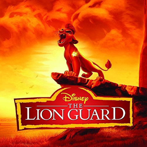 The Lion Guard (Music From The TV Series) by Soundtrack (2016-08-03)