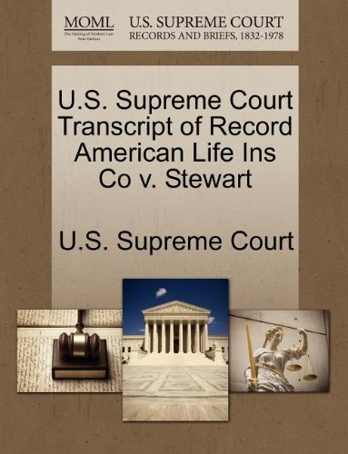 U.S. Supreme Court Transcript of Record American Life Ins Co v. Stewart